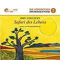 Safari des Lebens: Die fünf großen Ziele im Leben Hörbuch von John Strelecky Gesprochen von: Tilo Maria Pfefferkorn