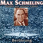 Berührung: Max Schmeling erzählt aus seinem Leben | Max Schmeling