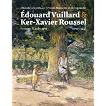 Édouard Vuillard & Ker-Xavier Roussel: Private Moments in the Open Air: Landscapes (1890-1944)