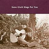 Gene Clark Sings for You [Analog]