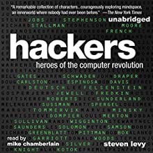 Hackers: Heroes of the Computer Revolution: 25th Anniversary Edition | Livre audio Auteur(s) : Steven Levy Narrateur(s) : Mike Chamberlain