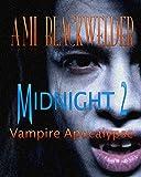 Midnight: Century of the Vampires, Book 2 (NA Vamp Apocalyptic)(Walking Dead meets Magic Hunter)