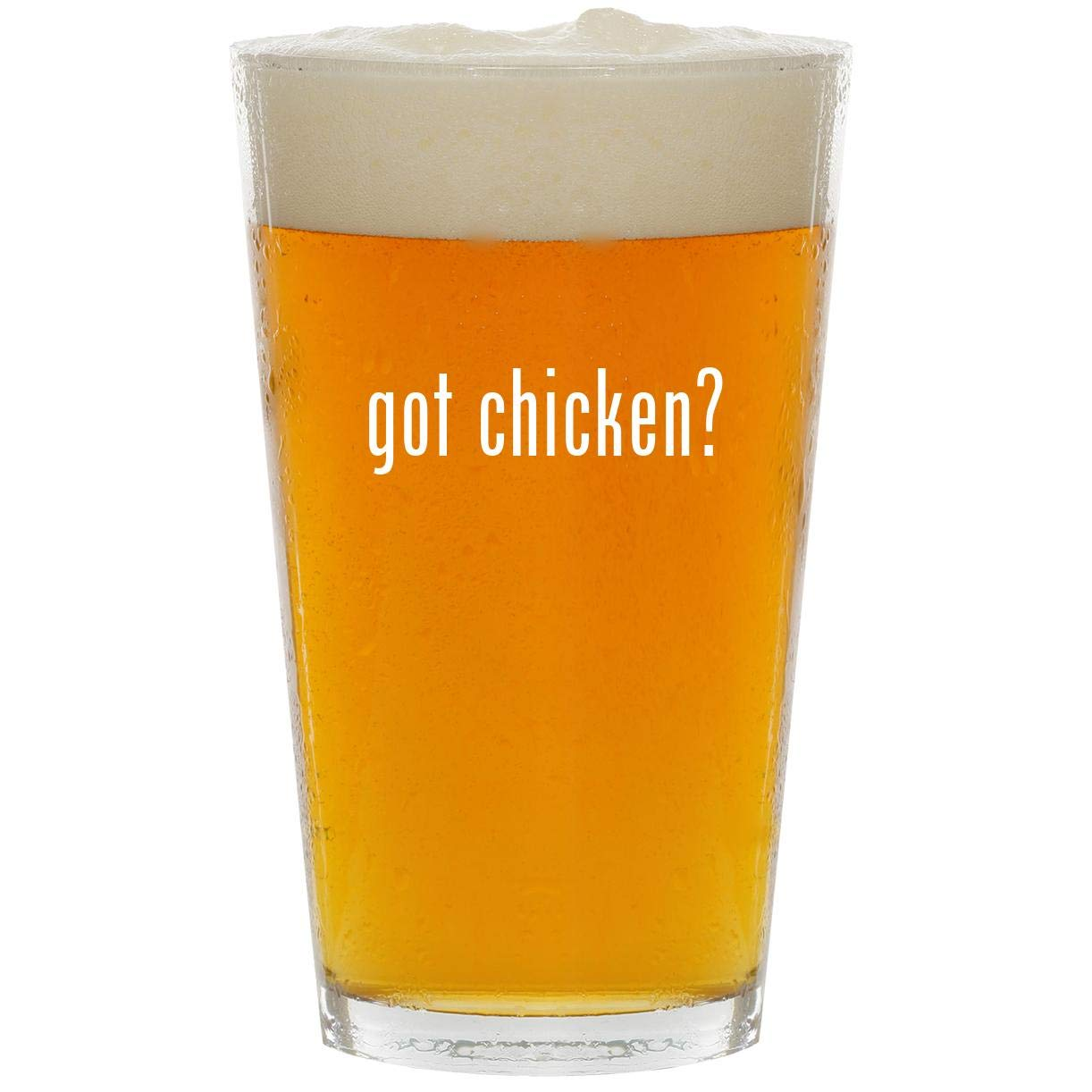 got chicken? - Glass 16oz Beer Pint