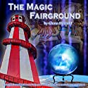 The Magic Fairground: A Magical Meditation to Help You Create a Positive and Abundant Future Speech by Glenn Harrold FBSCH Dip C.H. Narrated by Glenn Harrold FBSCH Dip C.H.