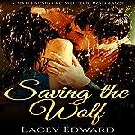 Shifter Romance: Saving the Wolf   Lacey Edward