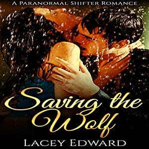 Shifter Romance: Saving the Wolf Audiobook