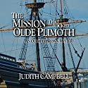 The Mission That Rocked Olde Plimoth: An Olympia Brown Mystery Audiobook by Judith Campbell Narrated by Christy Lynn