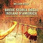 Breve storia degli indiani d'America [A Brief History of the Native Americans] | William Kelly