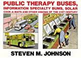 Public Therapy Buses, Information Specialty Bums, Solar Cook-a-Mats and Other Visions of the 21st Century, Steven Johnson, 0312055455