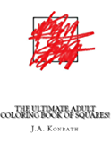 The Ultimate Adult Coloring Book of Squares!: One Hundred Pages of Squares