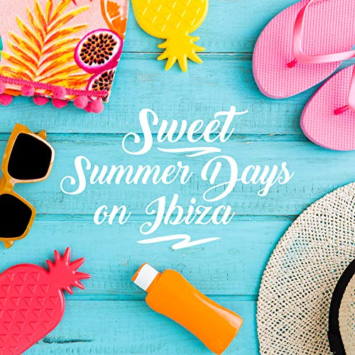 Sweet Summer Days on Ibiza: Most Relaxing 2019 Chillout Music Selection for Best Holiday Experience, Beats & Melodies for Total Chill, Calm Down & Rest, Vacation on the Beach Anthems (The Best Club Music)