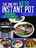 #7: THE ONE POT KETO INSTANT POT COOKBOOK FOR BEGINNERS: Healthy, Foolproof Ketogenic Diet Recipes For Fast & Easy Weight Loss With Your Instant Pot Electric Pressure Cooker