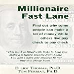 The Millionaire Fast Lane: Find out Why Some People Can Make a Lot of Money While Others Live Pay Check to Pay Check | Elliot Thomas,Tom Ferriat