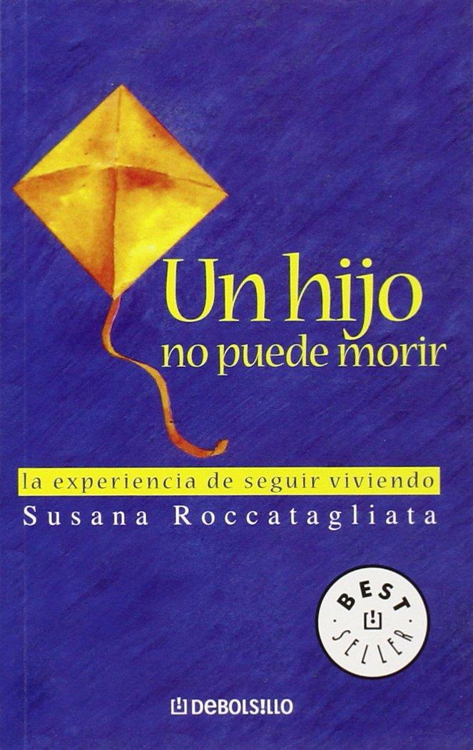 Un Hijo No Puede Morir Spanish Edition Roccatagliata Susana 9780307350268 Books