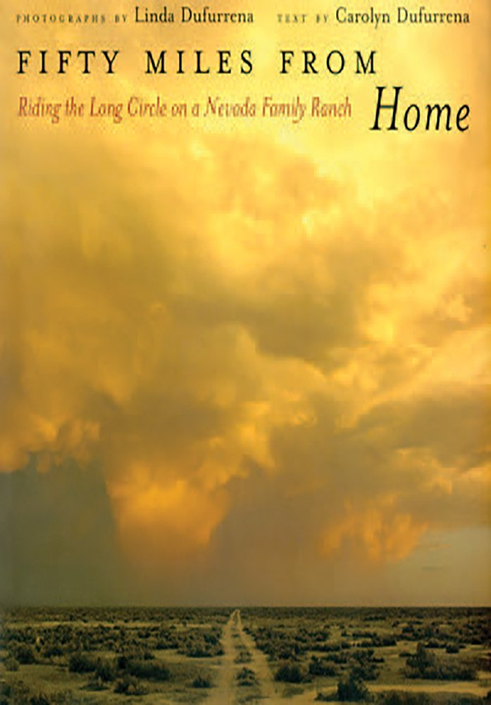 Fifty Miles from Home: Riding the Long Circle on a Nevada Family Ranch ebook