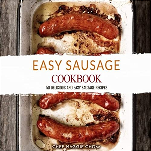 Book Easy Sausage Cookbook: 50 Delicious and Easy Sausage Recipes