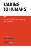 Talking to Humans: Success starts with understanding your customers (English Edition)