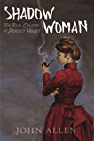 Shadow Woman: The Real Creator of Sherlock Holmes