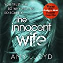 The Innocent Wife Audiobook by Amy Lloyd Narrated by Christina Cole, Lorelei King