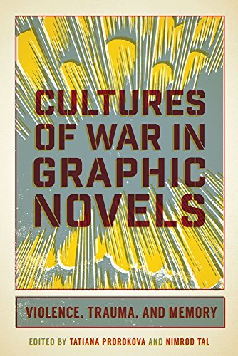 Cultures of War in Graphic Novels: Violence, Trauma, and Memory (English Edition)