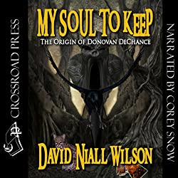 My Soul to Keep: Book III of the DeChance Chronicles