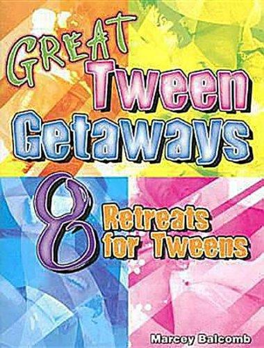 Great Tween Getaways: 8 Retreats for Tweens pdf epub