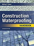 img - for By Michael KubalConstruction Waterproofing Handbook: Second Edition[Hardcover] February 27, 2008 book / textbook / text book