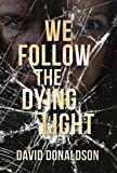 img - for We Follow the Dying Light book / textbook / text book