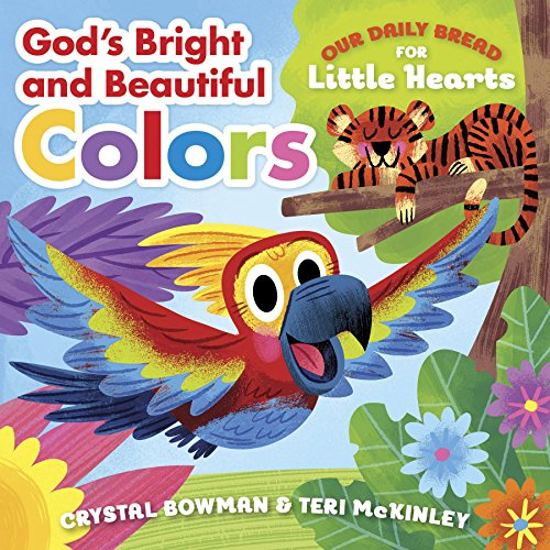 God's Bright and Beautiful Colors (Our Daily Bread for Little Hearts) (Discovery House Publishers)