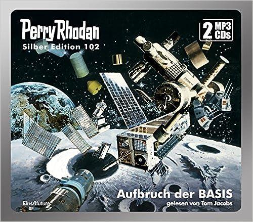 Perry Rhodan - Aufbruch der BASIS (Silber Edition 102)