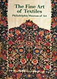 The Fine Art of Textiles, Philadelphia Museum of Art Staff and Dilys E. Blum, 0876331169