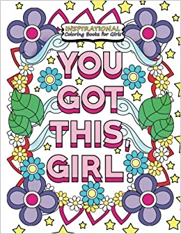 Amazon.com: Inspirational Coloring Books for Girls: You Got ...