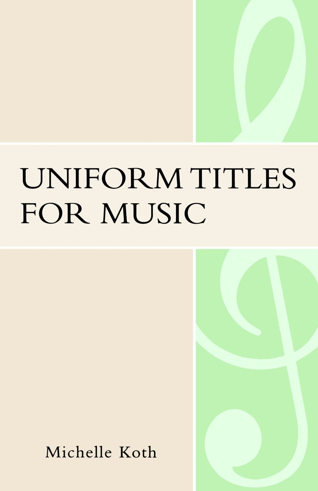 Uniform Titles for Music (Music Library Association Technical Reports)