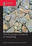 The Routledge Handbook of Interpreting, , 041581166X