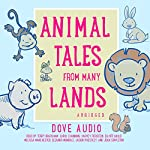 Animal Tales from Many Lands |  Dove Audio