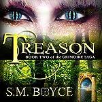 Treason: Book Two of the Grimoire Saga | S. M. Boyce