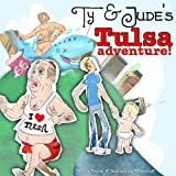 Ty and Jude's Tulsa Adventure! offers