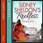 Sidney Sheldon's Reckless   Sidney Sheldon,Tilly Bagshawe
