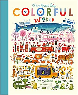 It's a Great, Big Colorful World: Amazon.co.uk: Tom Schamp: Books