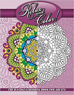 Amazon Relax And Color The Mandala Coloring Book For Adults