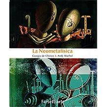 La Neometafisica: Giorgio De Chirico & Andy Warhol