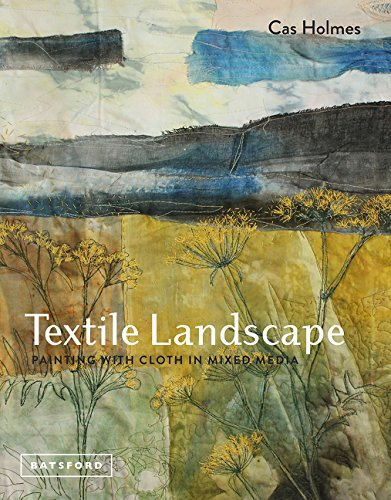 Textile Landscape: Painting with Cloth in Mixed Media by Batsford (Image #1)