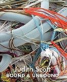 Judith Scott: Bound and Unbound
