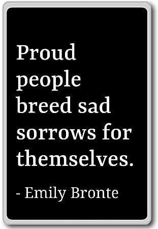 Emily Bronte Quotes | Amazon De Stolze Menschen Breed Sad Leiden Fur Sich Emily