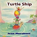 Turtle Ship | Joan Merchant