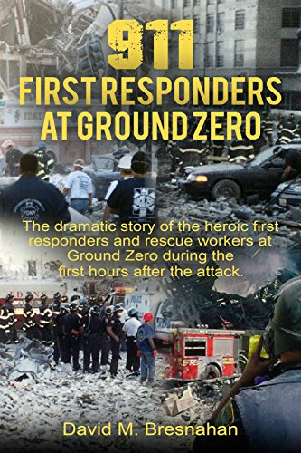 911 First Responders at Ground Zero by [Bresnahan, David M]