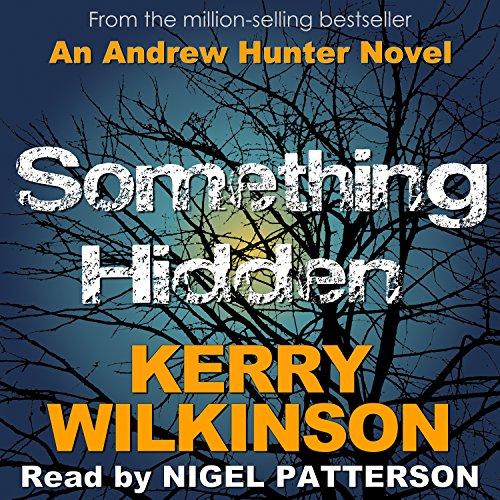 Something Hidden: Andrew Hunter, Book 2