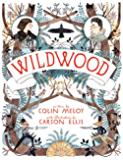 Wildwood (Wildwood Chronicles Book 1)