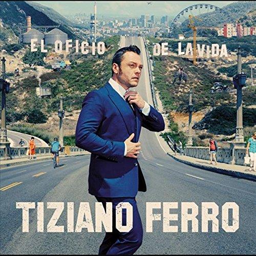Tiziano Ferro - El Oficio De La Vida - Zortam Music