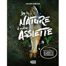 De la nature à votre assiette: 104 recettes de gibier et de poisson
